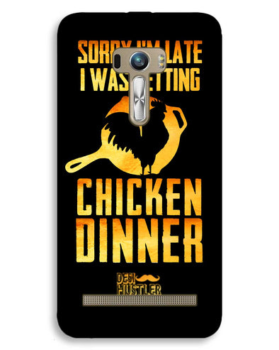 sorr i'm late, I was getting chicken Dinner | ASUS Zenfone Selfie Phone Case