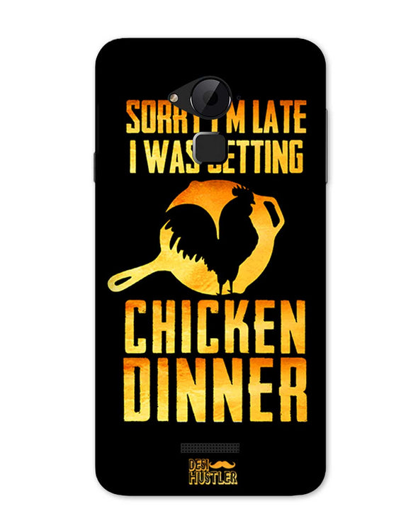 sorr i'm late, I was getting chicken Dinner | Coolpad Note 3 Phone Case