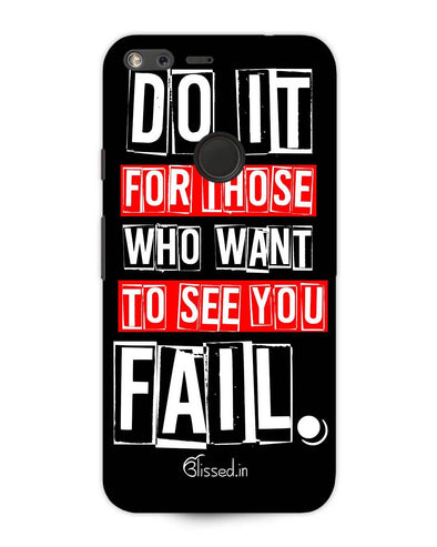 Do It For Those | Google Pixel XL Phone Case