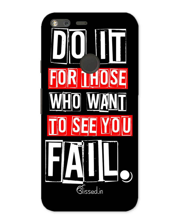 Do It For Those | Google Pixel Phone Case