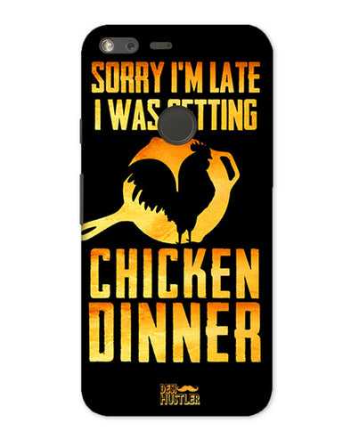 sorr i'm late, I was getting chicken Dinner | Google Pixel Phone Case