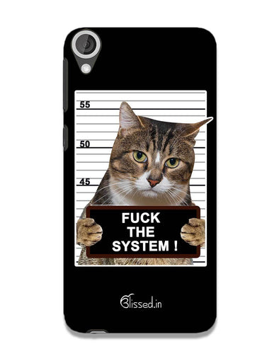 F*CK THE SYSTEM | HTC 820 Phone Case