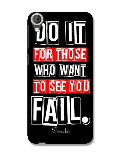 Do It For Those | HTC 820 Phone Case