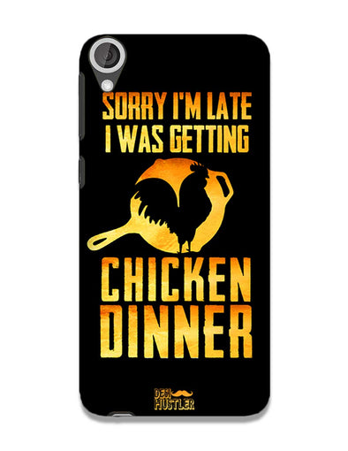 sorr i'm late, I was getting chicken Dinner | HTC 820 Phone Case