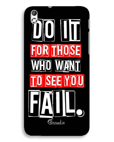 Do It For Those | HTC Desire 816 Phone Case