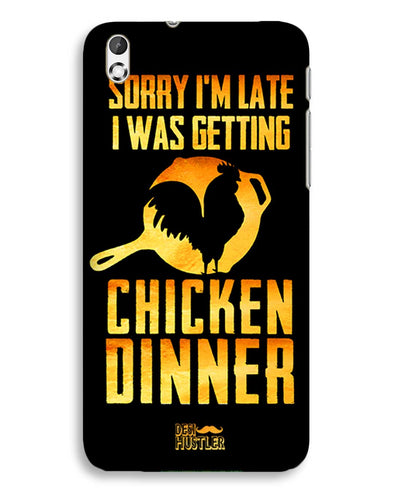 sorr i'm late, I was getting chicken Dinner | HTC Desire 816 Phone Case