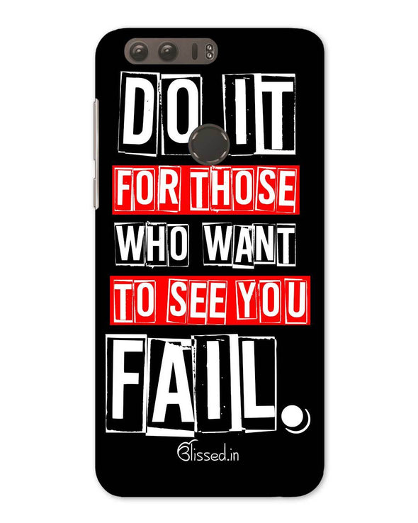 Do It For Those | Huawei Honor 8 Phone Case