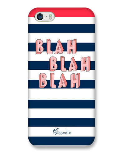 BLAH BLAH BLAH | iPhone SE Phone Case