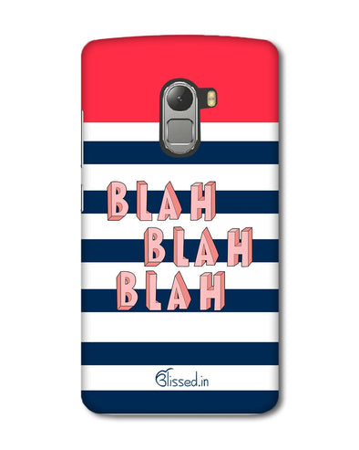 BLAH BLAH BLAH | Lenovo K4 Note Phone Case