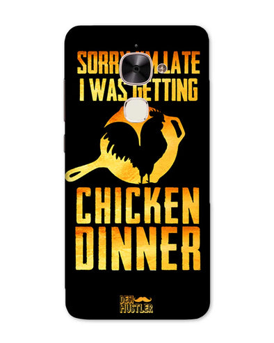 sorr i'm late, I was getting chicken Dinner |  LeEco Le Max 2 Phone Case