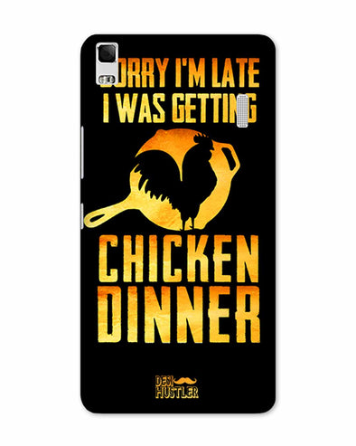 sorr i'm late, I was getting chicken Dinner |  Lenovo A700 Phone Case