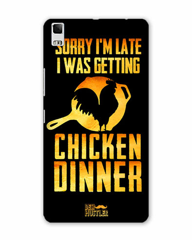 sorr i'm late, I was getting chicken Dinner |  Lenovo K3 Note Phone Case
