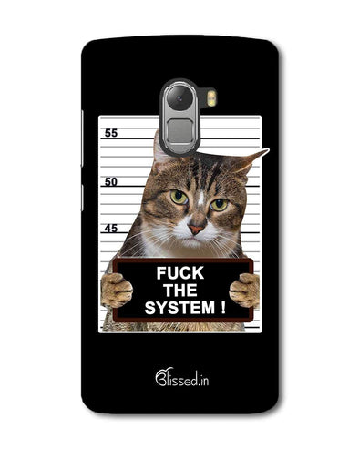 F*CK THE SYSTEM  | Lenovo K4 Note Phone Case