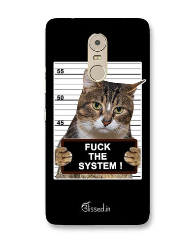F*CK THE SYSTEM  | Lenovo K6 Note Phone Case