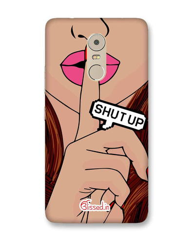 Shut Up | Lenovo K6 Note Phone Case
