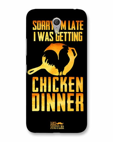 sorr i'm late, I was getting chicken Dinner |  Lenovo Zuk Z1 Phone Case