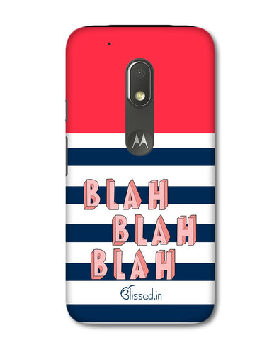 BLAH BLAH BLAH | Motorola G4 Play Phone Case
