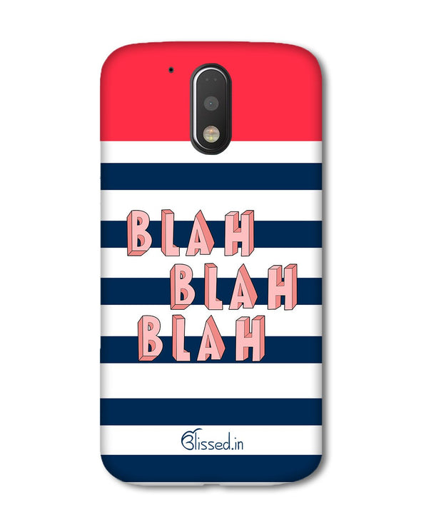 BLAH BLAH BLAH | Motorola G Plus Phone Case