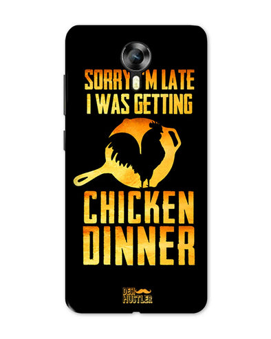sorr i'm late, I was getting chicken Dinner |  Micromax Canvas Xpress 2 Phone Case