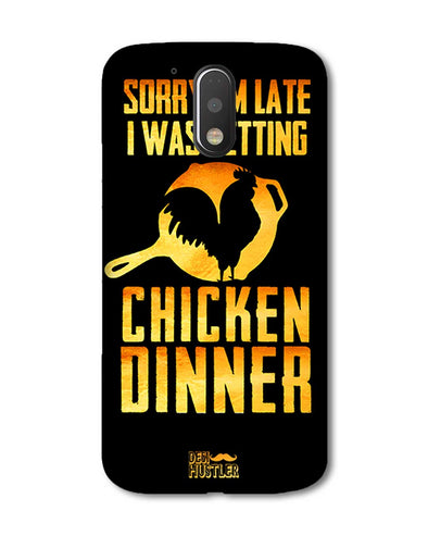 sorr i'm late, I was getting chicken Dinner | Motorola G Plus Phone Case