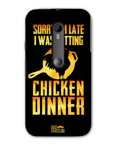 sorr i'm late, I was getting chicken Dinner |  Moto G (3rd Gen)  Phone Case