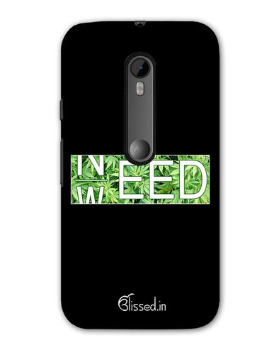 Need Weed | Moto G (3rd Gen) Phone Case