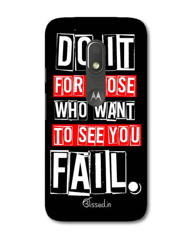 Do It For Those | Motorola G4 Play Phone Case