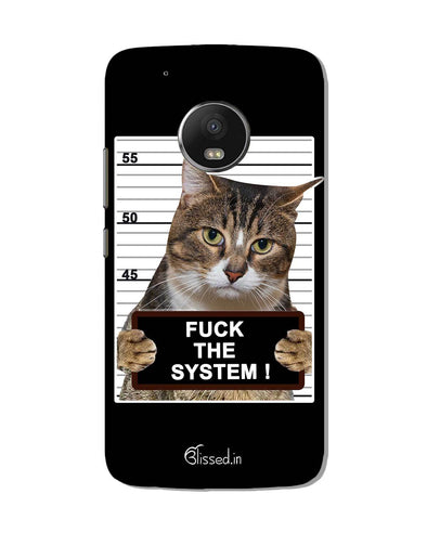 F*CK THE SYSTEM  | Motorola G5 Plus Phone Case