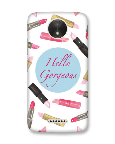 Hello Gorgeous | Motorola Moto C Plus Phone Case