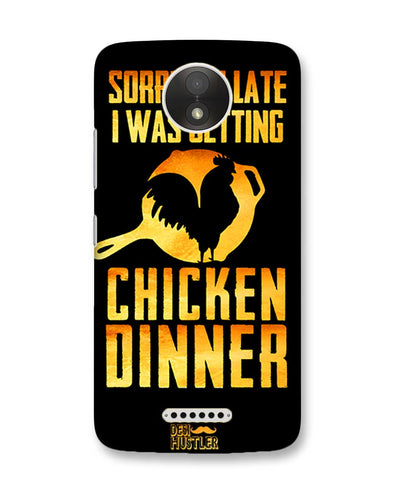 sorr i'm late, I was getting chicken Dinner | Motorola Moto C Plus Phone Case