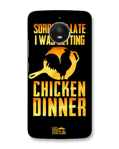 sorr i'm late, I was getting chicken Dinner | Motorola Moto E4 Plus Phone Case