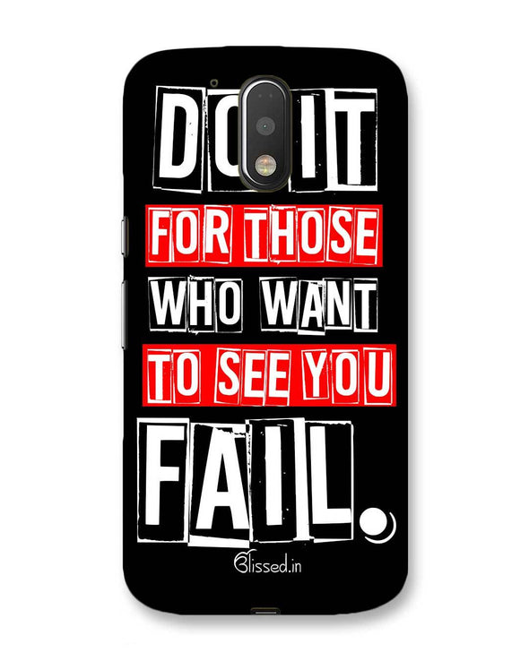 Do It For Those | Motorola Moto G (4th Gen) Phone Case