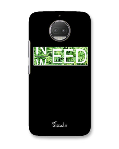 Need Weed | Motorola Moto G5s Plus Phone Case