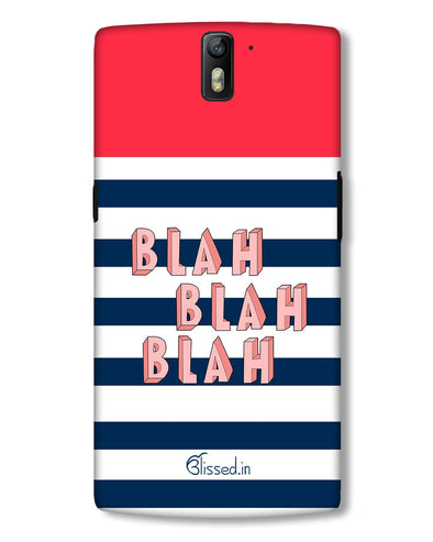 BLAH BLAH BLAH | OnePlus 3 Phone Case