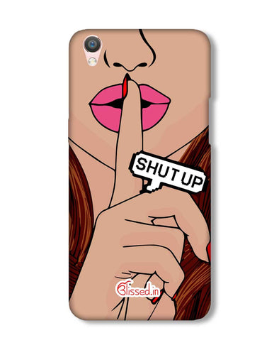Shut Up | Oppo F1 Plus Phone Case