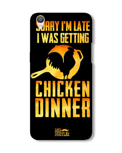 sorr i'm late, I was getting chicken Dinner | Oppo F1 Plus  Phone Case