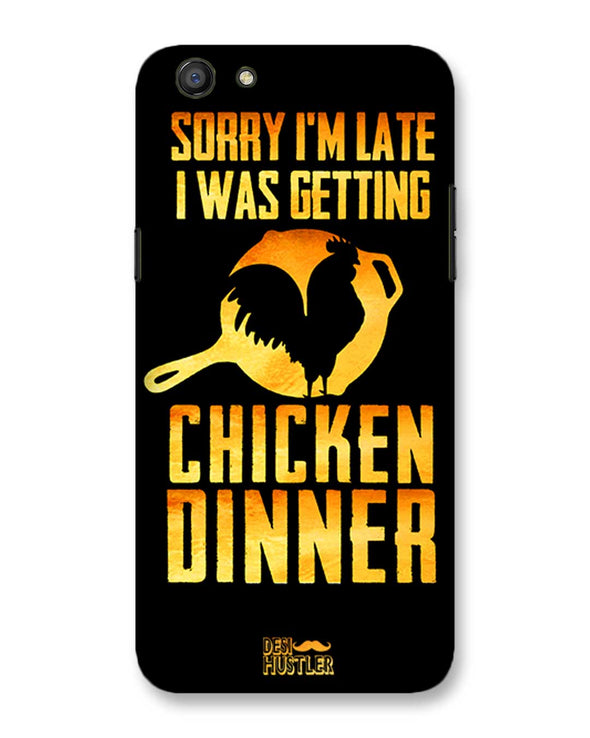 sorr i'm late, I was getting chicken Dinner | Oppo F3  Phone Case