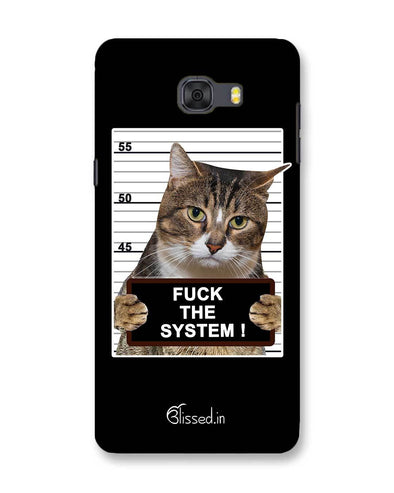 F*CK THE SYSTEM  | Samsung Galaxy C9 Pro Phone Case