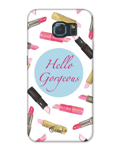 Hello Gorgeous | Samsung Galaxy Note S6 Phone Case