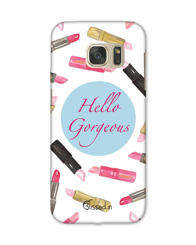 Hello Gorgeous | Samsung Galaxy S7 Phone Case