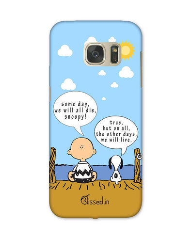 We will live | Samsung Galaxy Note S7 Phone Case