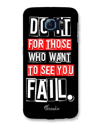 Do It For Those | Samsung Galaxy S6 Phone Case