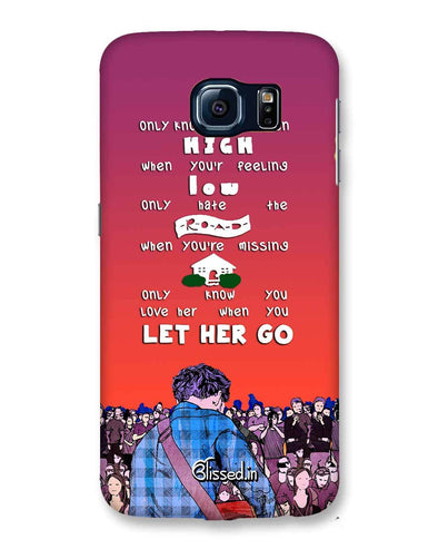 Let Her Go | Samsung Galaxy S6 Phone Case