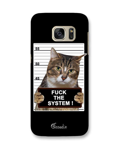 F*CK THE SYSTEM  | Samsung Galaxy S7 Phone Case