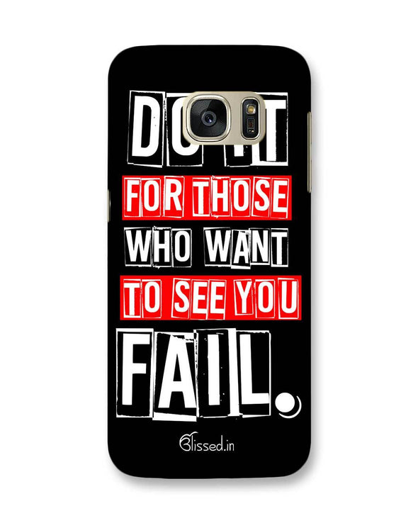 Do It For Those | Samsung Galaxy S7 Phone Case