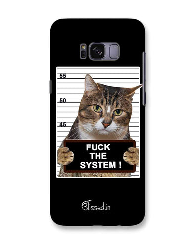 F*CK THE SYSTEM  | Samsung Galaxy S8 Phone Case