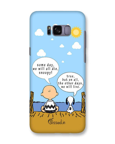 We will live | Samsung Galaxy S8 Phone Case