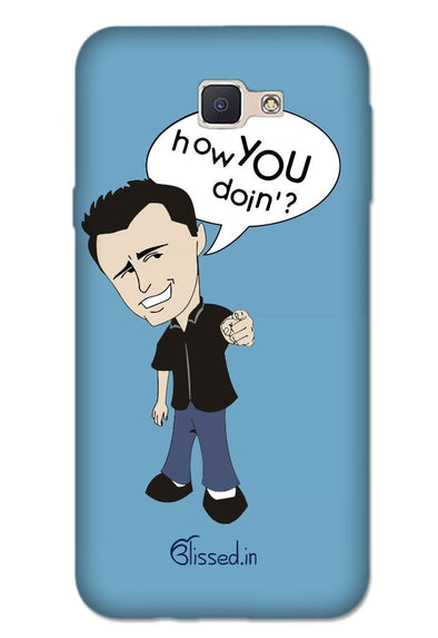 How you doing | SAMSUNG J5 PRIME Phone Case