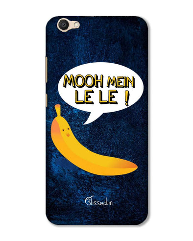 Mooh mein le le | Vivo V5 Phone case