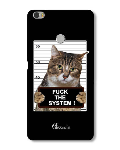 F*CK THE SYSTEM  | Xiaomi Mi Max Phone Case